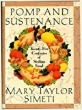 Front cover for the book Pomp And Sustenance: Twenty-five Centuries of Sicilian Food by Mary Taylor Simeti