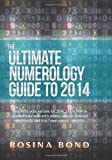 The Ultimate Numerology Guide To 2014, Rosina Bond, 1493734040