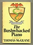 The Bushwhacked Piano, Thomas McGuane, 0671208195