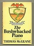 The Bushwhacked Piano, Thomas McGuane, 0671208195