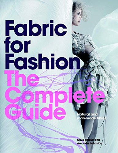Fabric for Fashion: The Complete Guide: Natural and Man-made Fibers