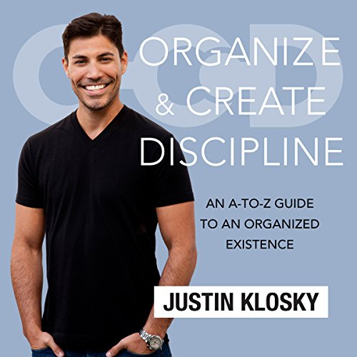 Organize and Create Discipline: An A-to-Z Guide to an Organized Existence by Gildan Media on Dreamscape Audio