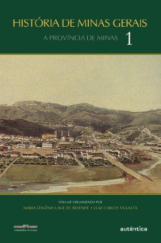 História de Minas Gerais: A Província de Minas - Vol. 1: Volume 1