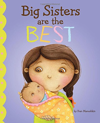 Big Sisters Are the Best (Fiction Picture Books) (Best Ever Big Brother)