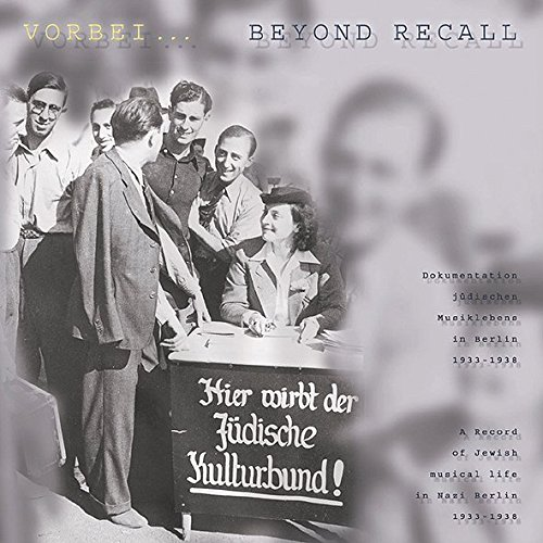 Beyond Recall: A Record of Jewish Musical Life in Nazi Berlin, 1933-1938 by Bear Family
