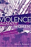 Violence Against Women, Douglas A. Brownridge, 0415996074