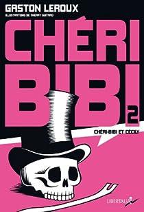 Chéri-Bibi, tome 2 : Chéri-Bibi et Cécily par Leroux