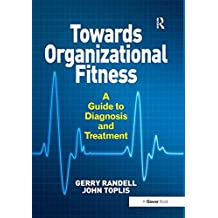 Towards Organizational Fitness: A Guide to Diagnosis and Treatment