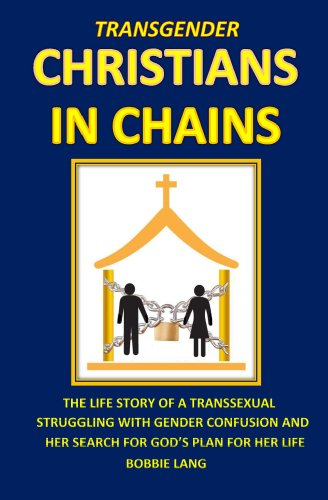 Amazon transgender christians in chains ebook bobbie lang transgender christians in chains by lang bobbie fandeluxe Ebook collections