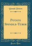 Amazon / Forgotten Books: Potato Spindle - Tuber Classic Reprint (Donald Folsom)
