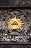 Practical Mysticism A Little Book for N, Evelyn Underhill, 1406796328