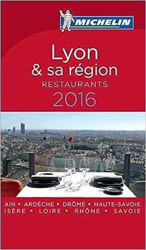 Livres Guide MICHELIN Lyon et sa région 2016 : les meilleures tables lyonnaises pdf, epub