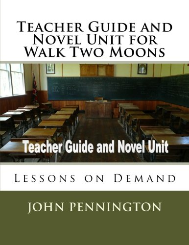 Teacher Guide and Novel Unit for Walk Two Moons: Lessons on ()