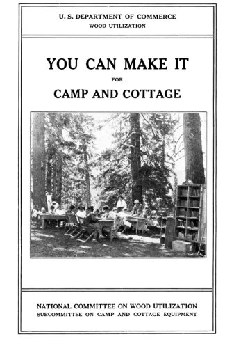 You Can Make it For Camp and Cottage: Practical Uses for Secondhand Wooden Containers and Odd Pieces of Lumber (Volume 2)