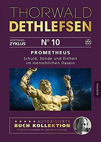 Prometheus - Schuld, Sünde und Einheit im menschlichen Dasein: Band 10