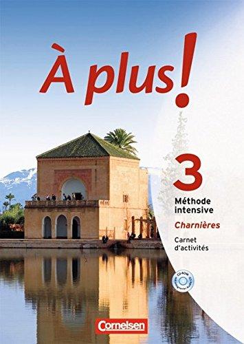 À plus ! Méthode intensive: Band 3 (Charnières) - Carnet d'activités mit CD-Extra: CD-ROM und CD auf einem Datenträger