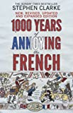 Front cover for the book 1000 Years of Annoying the French by Stephen Clarke