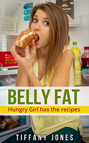 How to lose belly fat:: Hungry Girl has the Recipes: Book 4 (Hungry Girl Cookbooks)