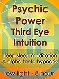 Psychic Power Third Eye Intuition - Low Light 8 Hour - Deep Sleep Meditation & Alpha Theta Hypnosis