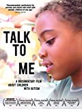 Talk to Me: a documentary film about children with Autism offers