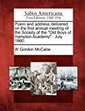 Poem and Address Delivered on the First Annual Meeting of the Society of the Old Boys of Hampton Academy, W. Gordon McCabe, 1275863965