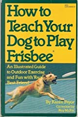 How to Teach Your Dog to Play Frisbee Paperback