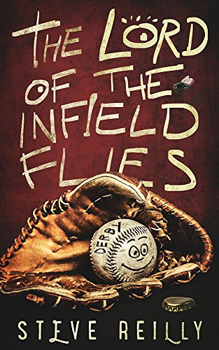 The Lord of The Infield Flies by Steven M. Reilly