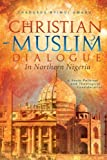 Christian-Muslim Dialogue in Northern Nigeria, Thaddeus Byimui Umaru, 1483672883