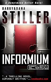 Informium (Hauptmann Keller Novel) by [Stiller, Barry, Stiller, Dana]