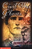 Civil War Ghosts, Daniel Cohen, 0439053870