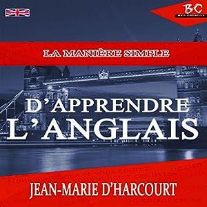La Manière Simple Apprendre L'Anglais | Livre audio Auteur(s) : Jean-Marie D'Harcourt Narrateur(s) : Angus Freathy