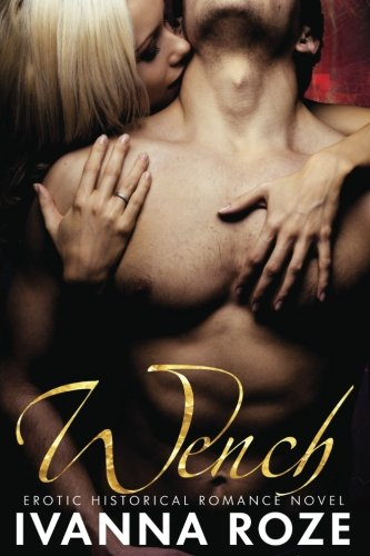 WENCH (Erotic Historical Romance Novel)