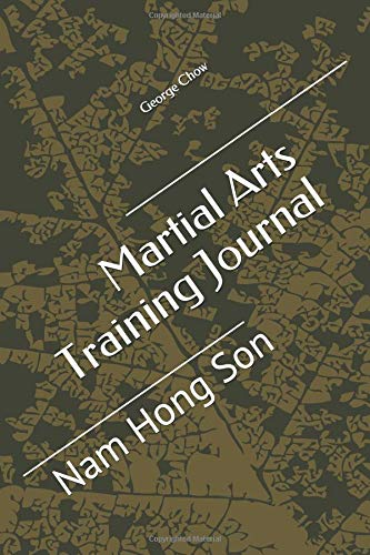 Martial Arts Training Journal Nam Hong Son [Chow, George] (Tapa Blanda)