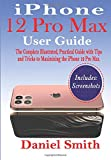 iPhone 12 Pro Max User Guide: The Complete