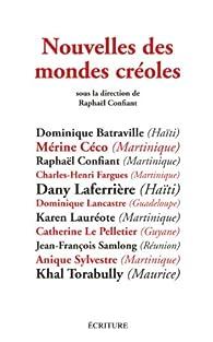 Nouvelles des mondes créoles par Raphaël Confiant