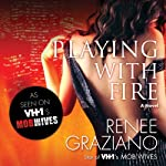 Playing with Fire | Renee Graziano