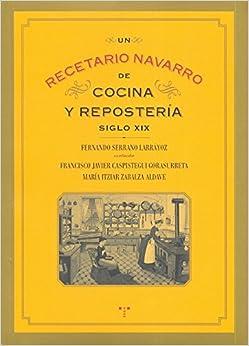 Un Recetario Navarro de Cocina y Reposteria Siglo xix