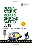 WHO Global Status Report on Road Safety 2013, World Health Organization, 9241564563