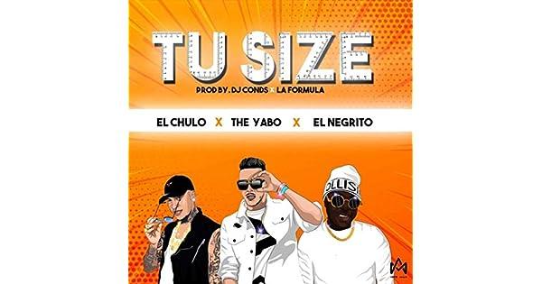 Amazon.com: Tu Size: El Chulo, El Negrito & DJ Conds The ...