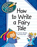 How to Write a Fairy Tale (Explorer Junior Library: How to Write)