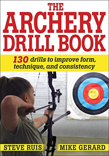 Archery Drill Book por Steve Ruis,Michael Gerard