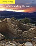 Bundle: Cengage Advantage Books: Understanding Humans: an Introduction to Physical Anthropology and Archaeology, 10th + Virtual Laboratories for Physical Anthropology CD-ROM, Version 4. 0 : Cengage Advantage Books: Understanding Humans: an Introduction to Physical Anthropology and Archaeology, 10th + Virtual Laboratories for Physical Anthropology CD-ROM, Version 4. 0, Lewis, Barry and Jurmain, Robert, 1111027544