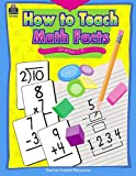 How to Teach Math Facts, Grades 1-4, Susan R. Greenwald, 1576903516