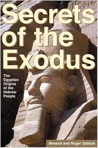 Secrets Of The Exodus Egyptian Origins Hebrew People Messod Sabbah Roger Art Banta Lois 9781581153194 Amazon Books