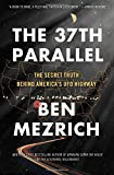 The 37th Parallel: The Secret Truth Behind America's UFO Highway