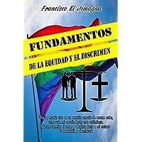 Fundamentos de la Equidad y el Discrimen (Spanish Edition)