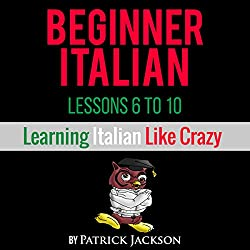 Learn Italian with Learn Beginner Italian Lessons 6-10