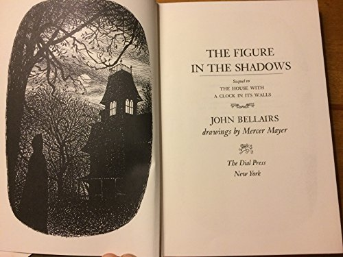 The Figure in the Shadows Sequel to The House With a Clock in It's Walls