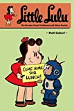 Little Lulu Volume 25: The Burglar-Proof Clubhouse and Other Stories by John Stanley (2010-11-16)