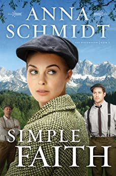 Simple Faith (Peacemakers Book 2) by [Schmidt, Anna]